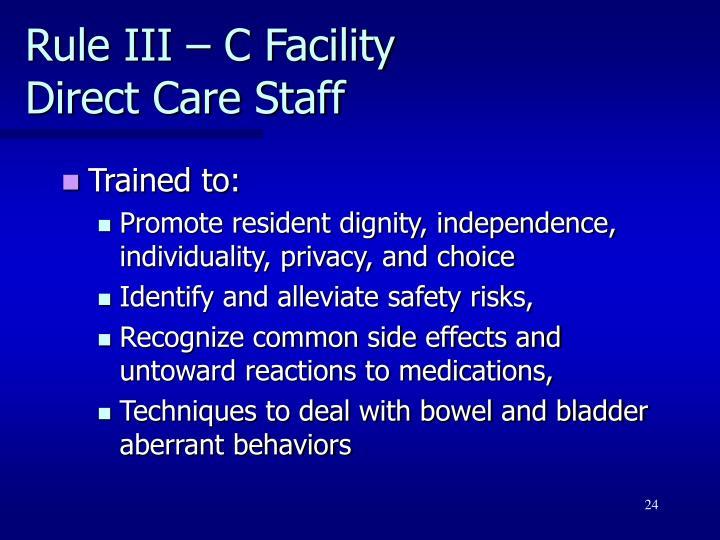 Rule III – C Facility