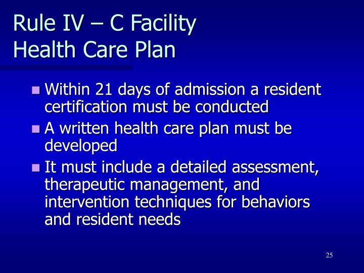 Rule IV – C Facility