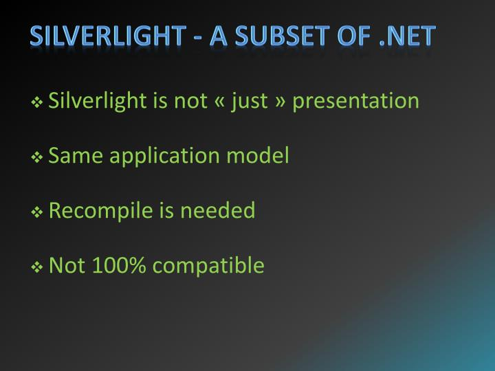 Silverlight - A subset of .NET