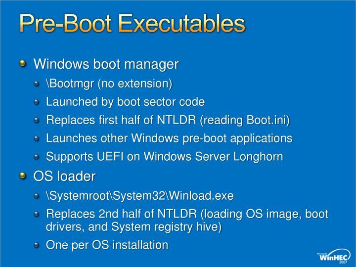 Pre-Boot Executables
