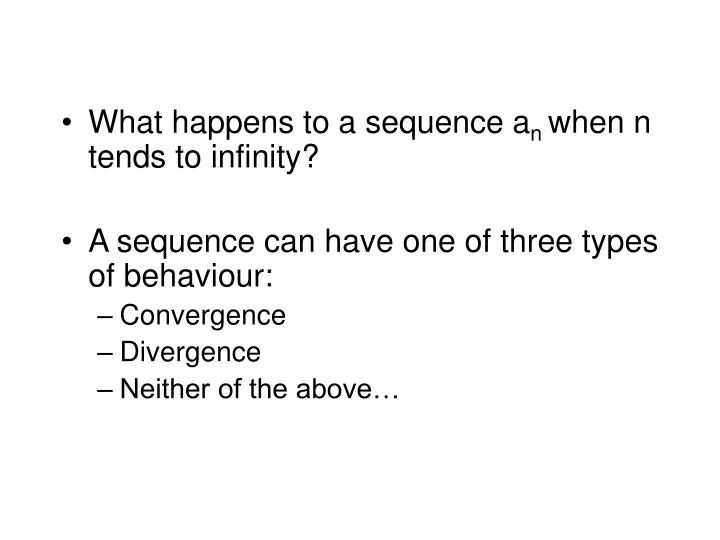 What happens to a sequence a