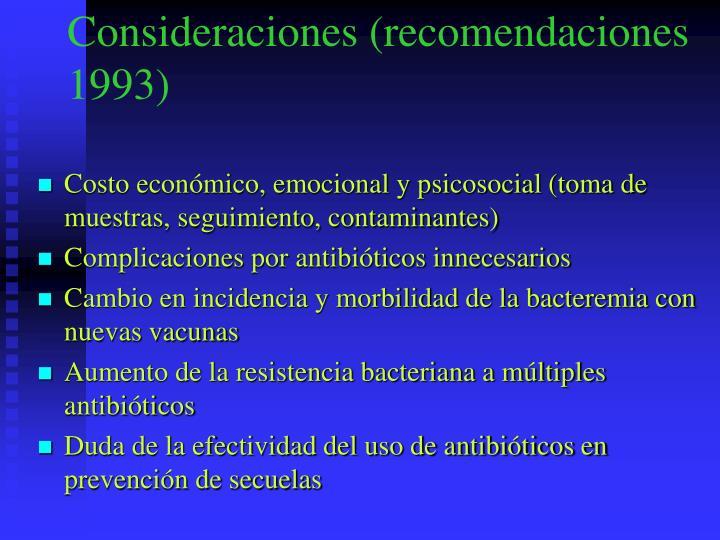 Consideraciones (recomendaciones 1993)