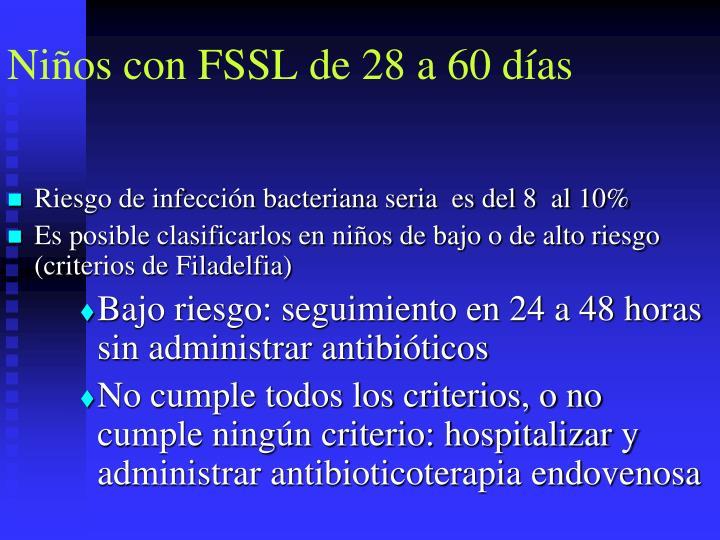 Niños con FSSL de 28 a 60 días