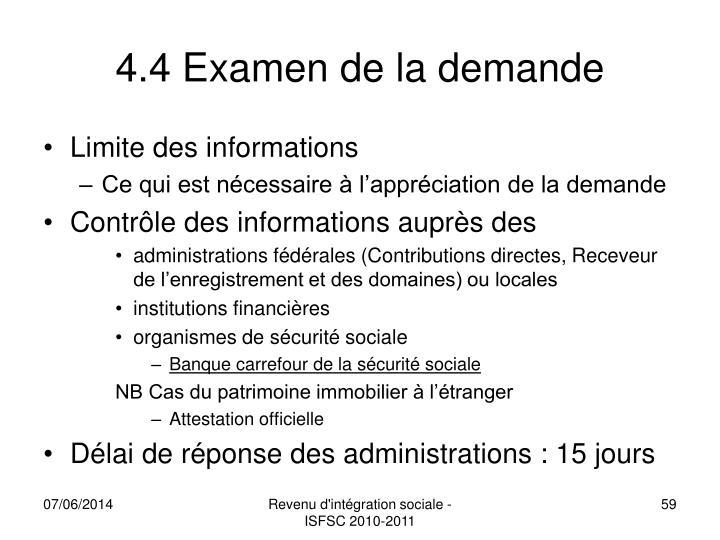 4.4 Examen de la demande