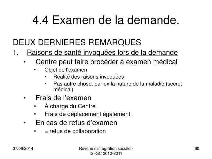 4.4 Examen de la demande.