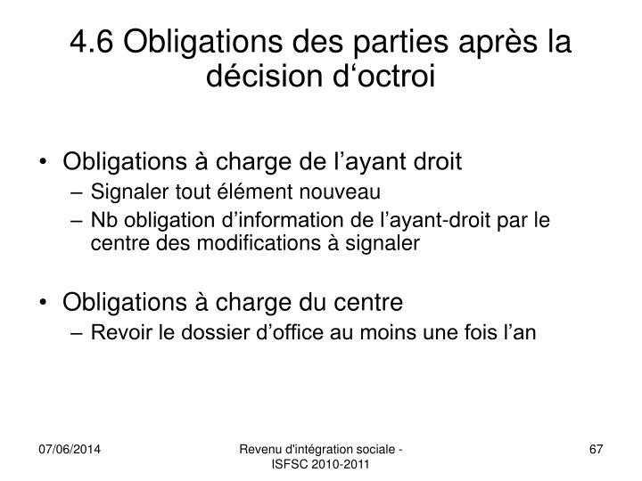 4.6 Obligations des parties après la décision d'octroi