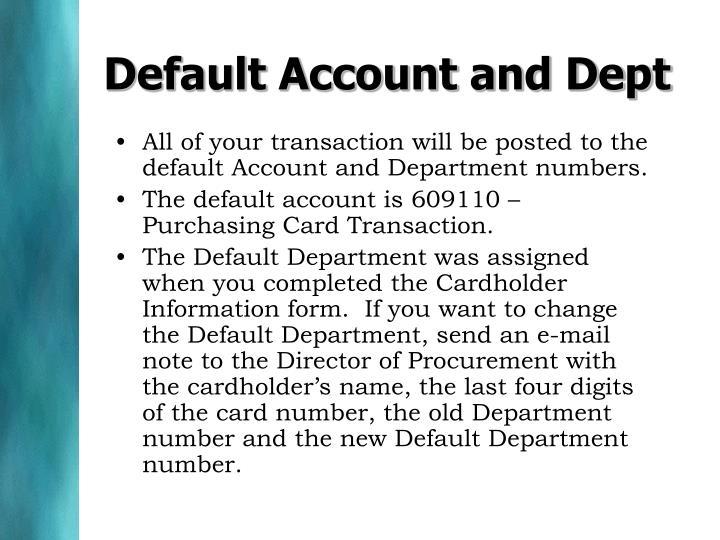 Default Account and Dept