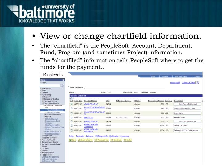 View or change chartfield information.