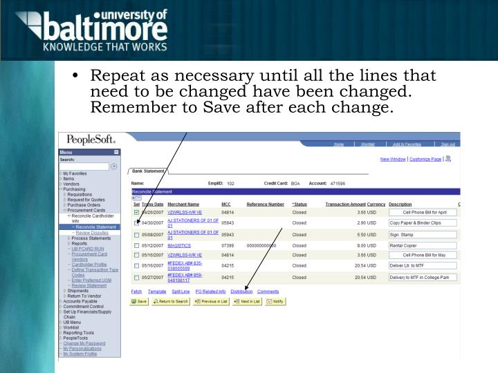 Repeat as necessary until all the lines that need to be changed have been changed.  Remember to Save after each change.