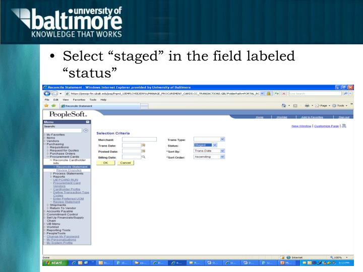 """Select """"staged"""" in the field labeled """"status"""""""