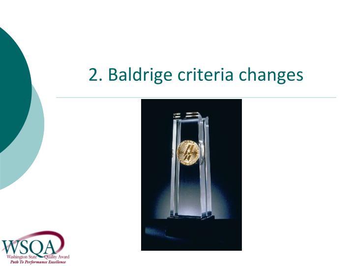 2. Baldrige criteria changes