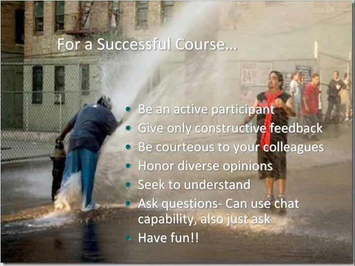 For a Successful Course…