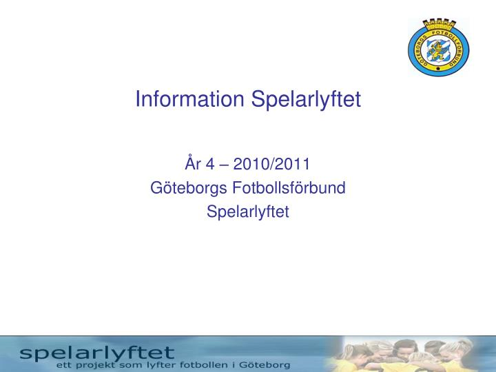 Information Spelarlyftet