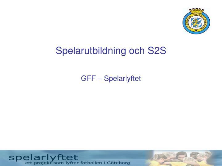 Spelarutbildning och S2S