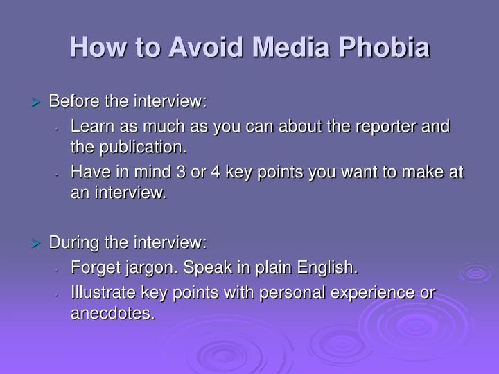 How to Avoid Media Phobia