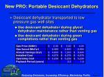 new pro portable desiccant dehydrators