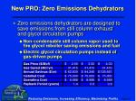 new pro zero emissions dehydrators