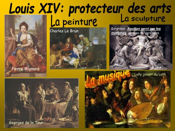 Louis XIV: protecteur des arts