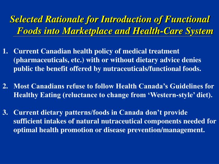 Selected Rationale for Introduction of Functional Foods into Marketplace and Health-Care System