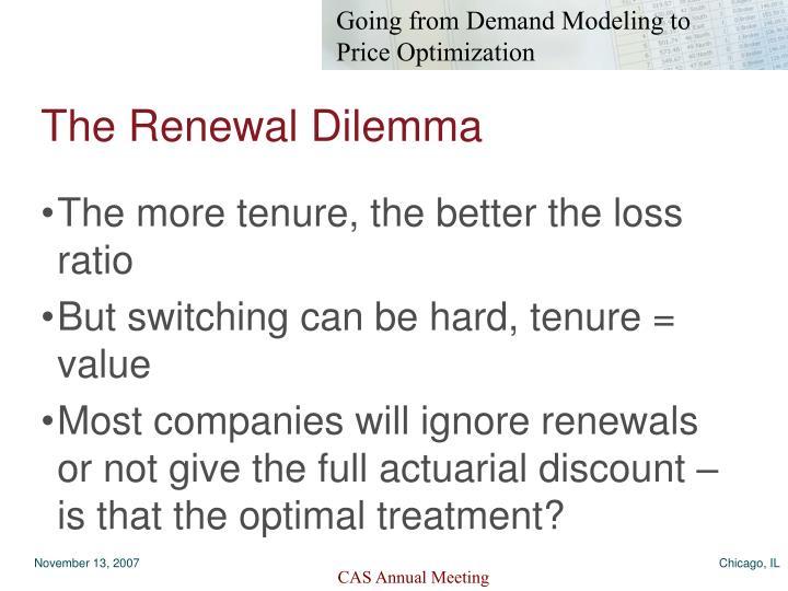 The Renewal Dilemma