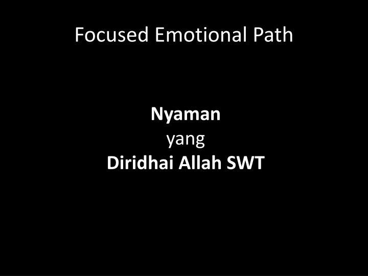 Focused Emotional Path