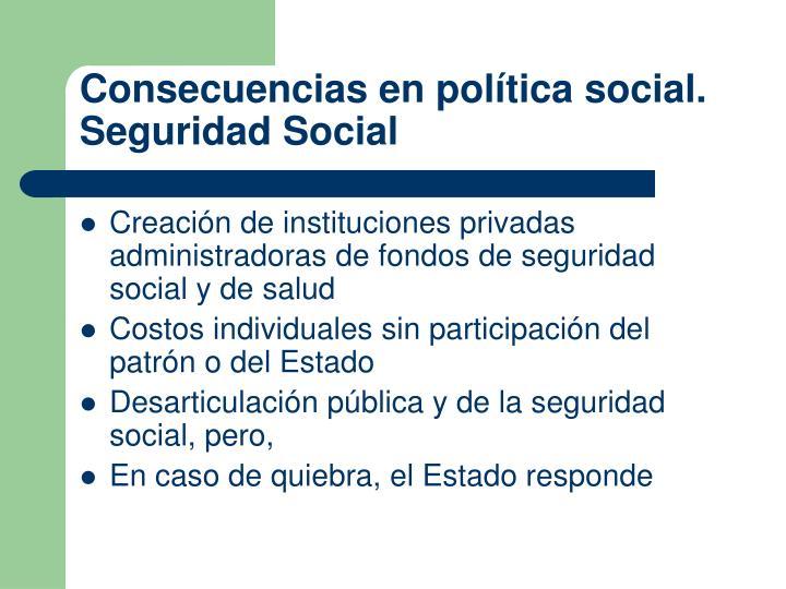 Consecuencias en política social. Seguridad Social
