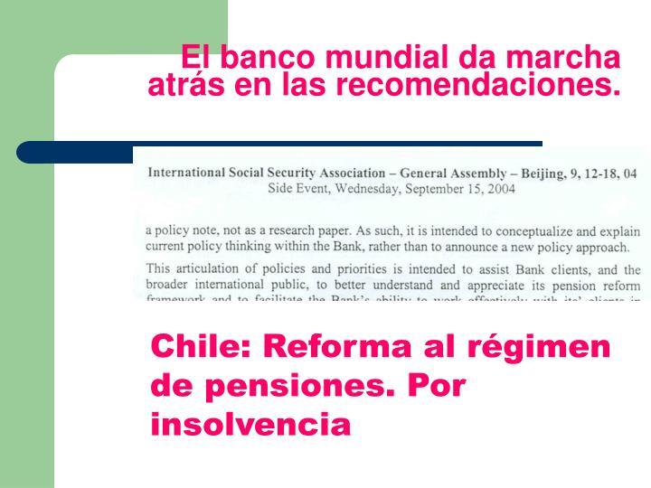 El banco mundial da marcha atrás en las recomendaciones.