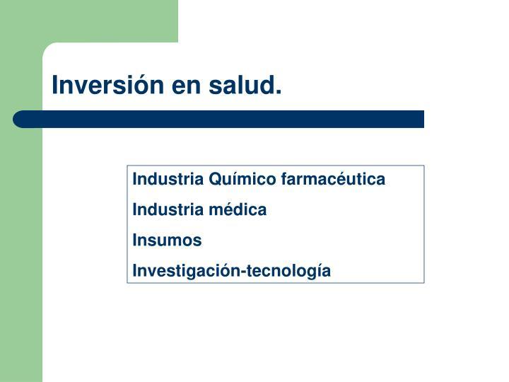 Inversión en salud.