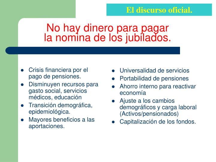 Crisis financiera por el pago de pensiones.