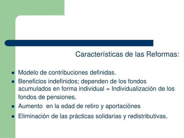 Características de las Reformas:
