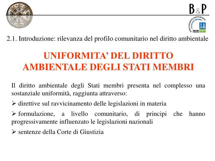 2.1. Introduzione: rilevanza del profilo comunitario nel diritto ambientale