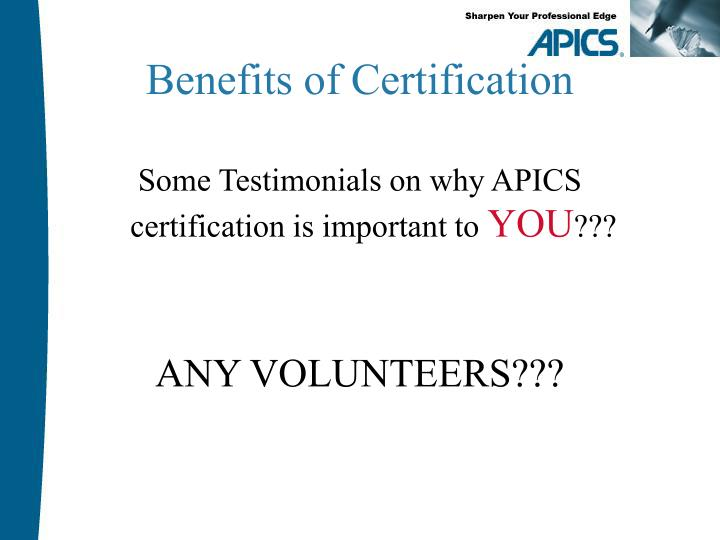 Some Testimonials on why APICS certification is important to