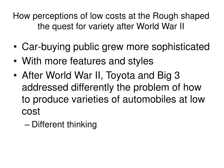 How perceptions of low costs at the Rough shaped the quest for variety after World War II