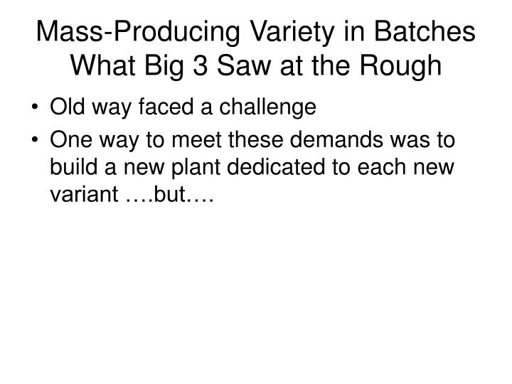 Mass-Producing Variety in Batches