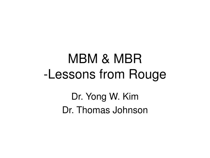 mbm mbr lessons from rouge