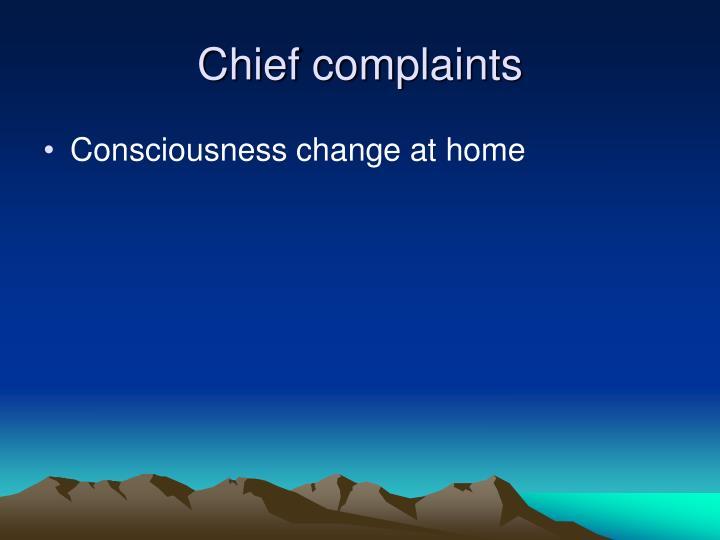 Chief complaints