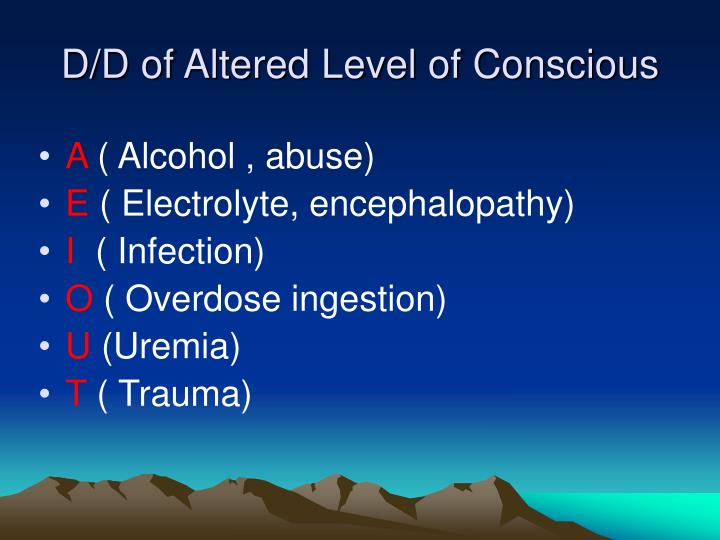 D/D of Altered Level of Conscious