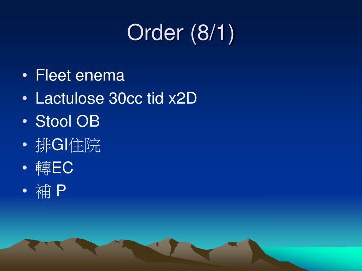Order (8/1)