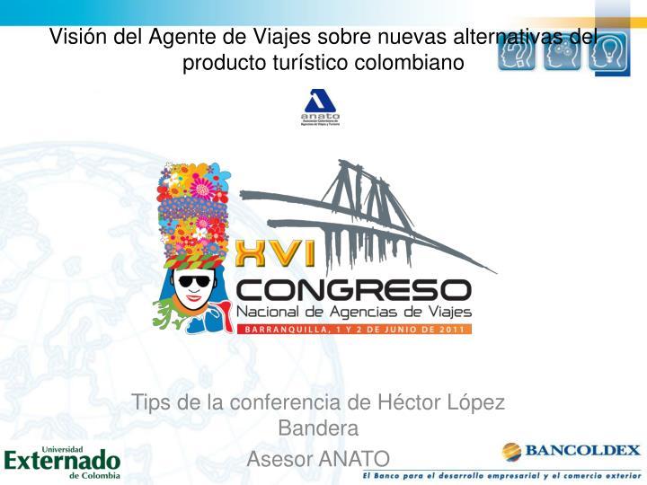 Visión del Agente de Viajes sobre nuevas alternativas del producto turístico colombiano