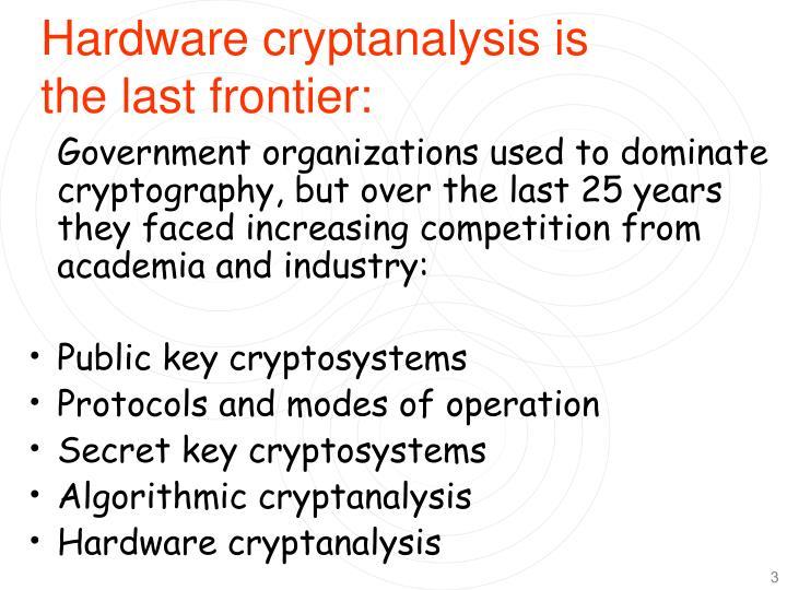 Hardware cryptanalysis is