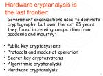 hardware cryptanalysis is the last frontier