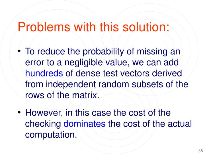 Problems with this solution: