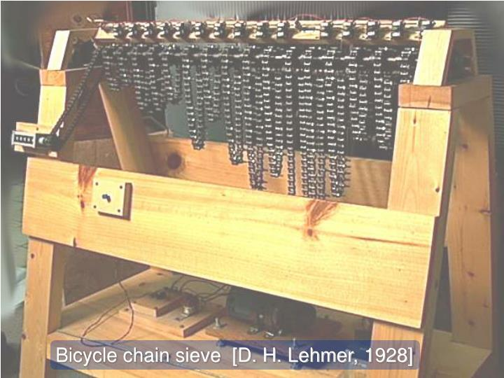 Bicycle chain sieve  [D. H. Lehmer, 1928]