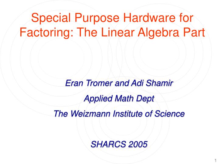 Special Purpose Hardware for Factoring: The Linear Algebra Part