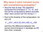 why does it catch transient errors with overwhelming probability