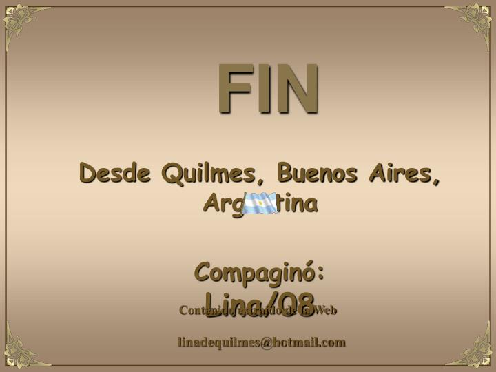 Desde Quilmes, Buenos Aires, Argentina