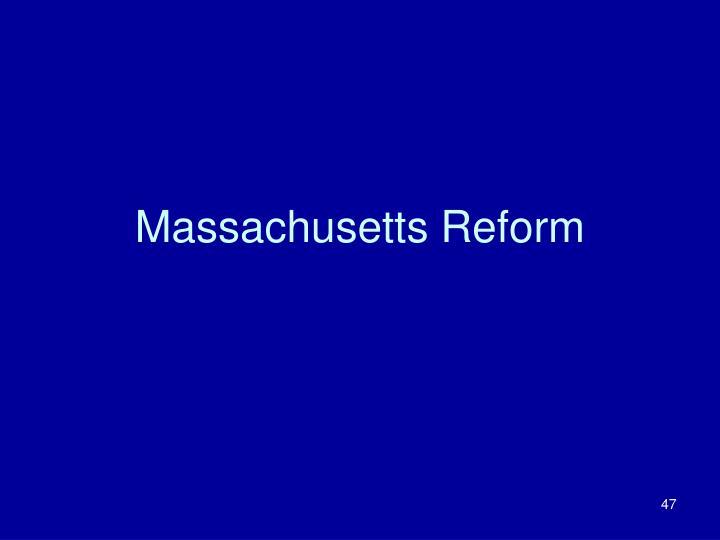 Massachusetts Reform