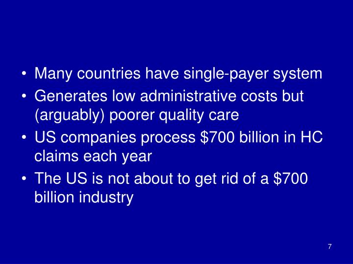 Many countries have single-payer system