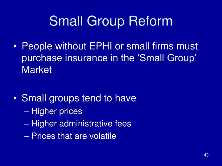 Small Group Reform
