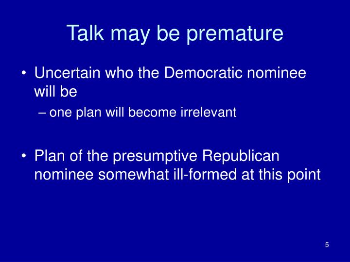 Talk may be premature